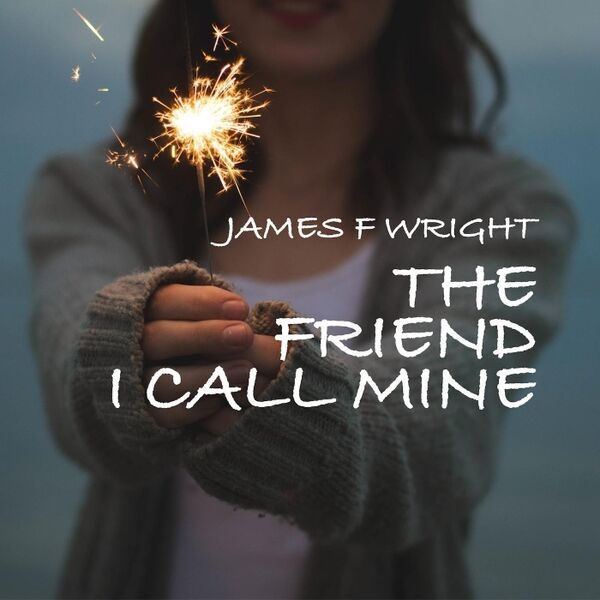 The Friend I Call Mine